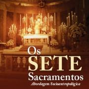 os-sete-sacramentos-abordagem