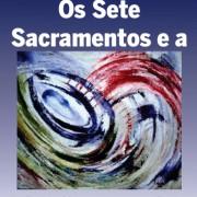 os-sete-sacramentos-e-a-vida