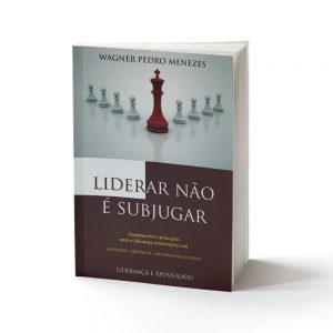 capa do livro liderar não é subjugar liderança e apostolado